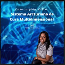 Kit Curso Sistema Arcturiano de Cura Multidimensional Professora Adriana